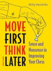 Move First Think later - New in Chess