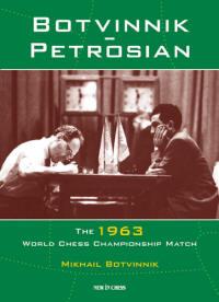 Borvinnik - Petrosian 1963 - New in Chess