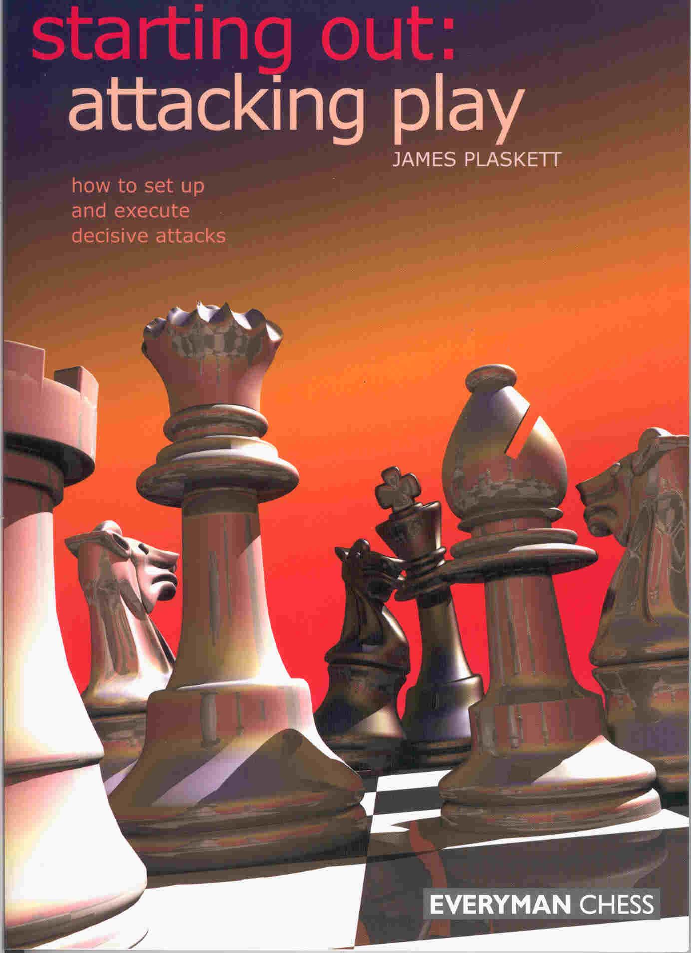 Starting Out: Attacking play - Everyman Chess