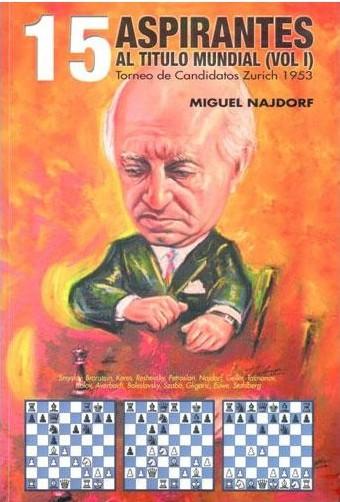 15 Aspirantes al Título Mundial Vol. 1 - Editorial Chessy