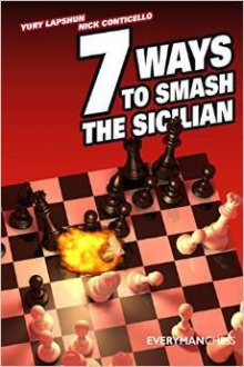7 Ways to Smash the Sicilian - Everyman Chess