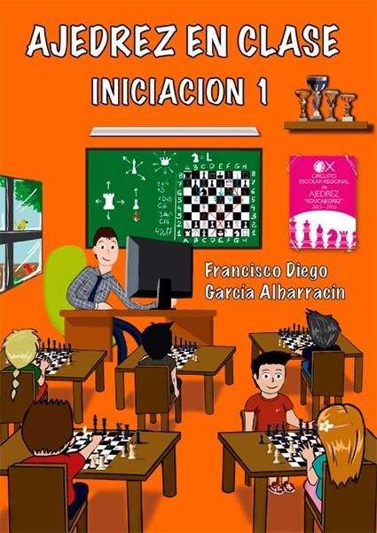 Comprar libro ajedrez en clase iniciacion 1 width=