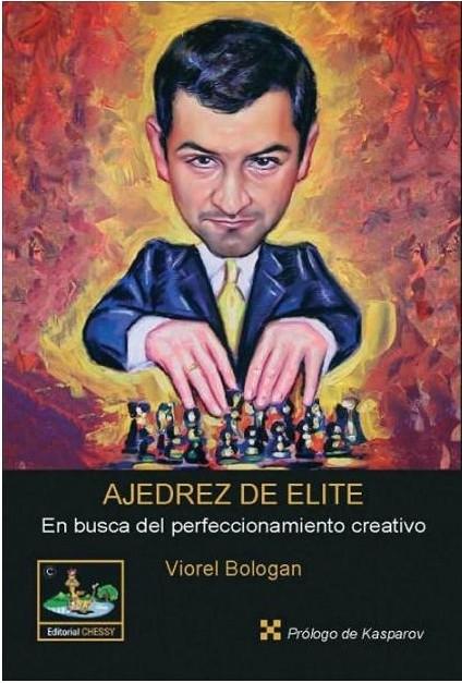 Ajedrez de Elite, en busca del prefeccionamiento creativo - Editorial Chessy