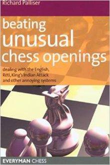 Beating unusual Chess openings - Everyman Chess