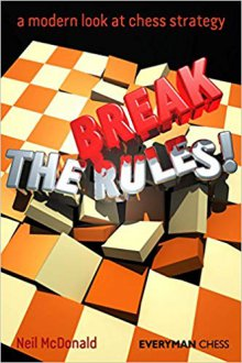 Break the Rules. a modern look at chess strategy