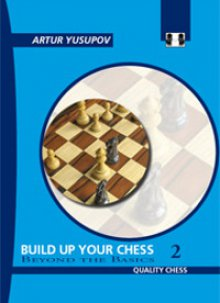 Build up your chess 2: Beyond the Basics - Quality Chess