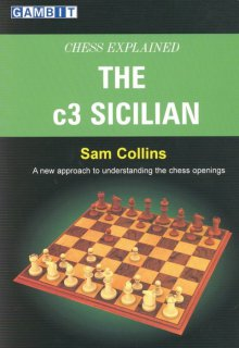 Chess Explained: The c3 Sicilian - Ed. Gambit