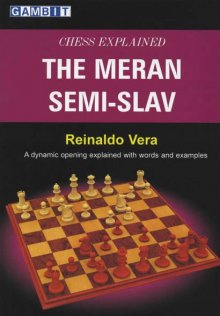 Chess Explained: The Meran Semi-Slav - Ed. Gambit