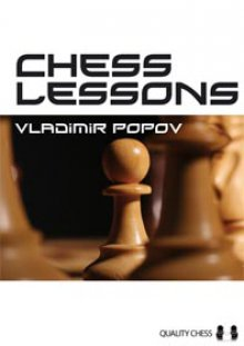 Chess Lessons de Vladimir Popov - Quality Chess