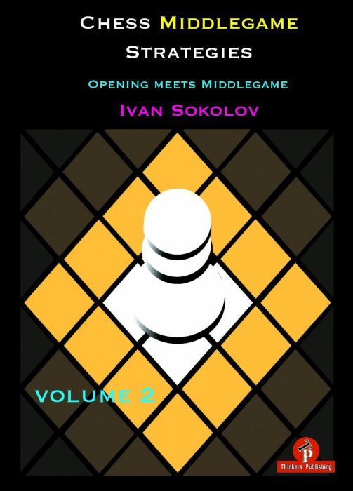 Chess Middlegame Strategies 2 - Thinkers Publishing