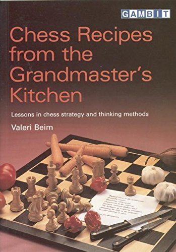 Chess Recipes from the grandmaster's kitchen - Ed. Gambit