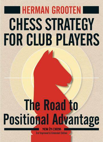 Chess Strategy for Club Players - New in Chess