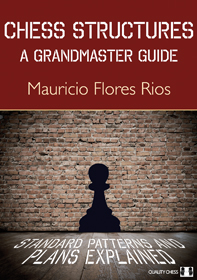 Chess Structures: A Grandmaster Guide - Quality Chess