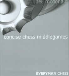 Concise chess middlegames - Everyman Chess