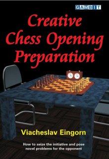 Creative Chess Opening Preparation - Ed. Gambit