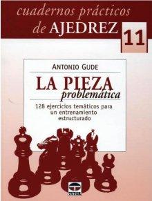 Cuadernos prácticos de Ajedrez 11: La pieza problemática - Ed. Tutor