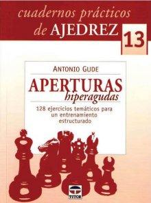 Cuadernos prácticos de Ajedrez 13: Aperturas hiperagudas - Ed. Tutor