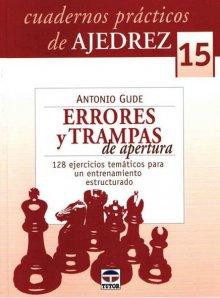 Cuadernos prácticos de Ajedrez 15- Errores y trampas de apertura - Ed. Tutor