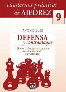 Cuadernos prácticos de Ajedrez 9: Defensa y contraataque - Ed. Tutor