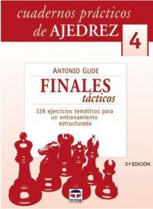 Cuadernos prácticos de Ajedrez 4: Finales tácticos - Ed. Tutor