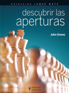 Descubrir las aperturas - Editorial Hispano Europea