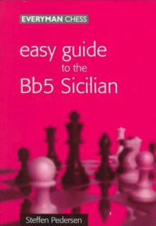 Easy guide to the Bb5 Sicilian - Everyman Chess