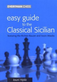Easy guide to the Classical Sicilian - Everyman Chess