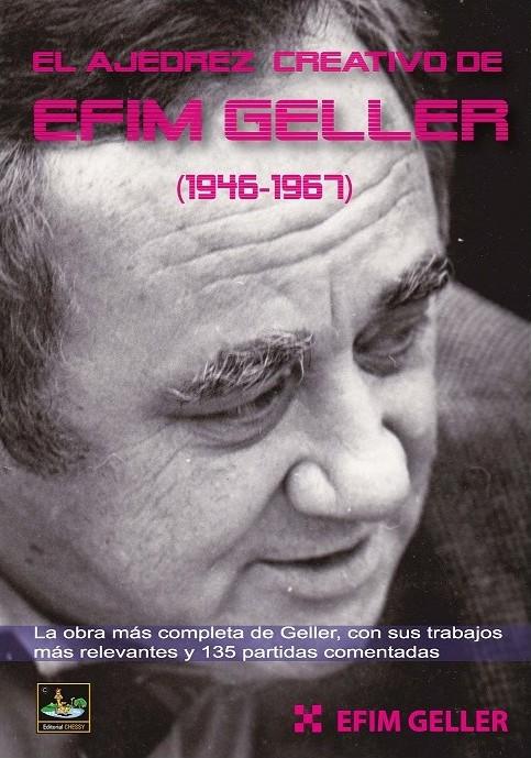 Ajedrez creativo de Efim Geller (1946-1967) - Editorial Chessy