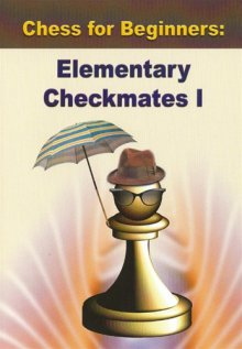 Chess for beginners: Elementary Checkmates I