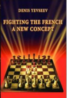 Fighting the french: a new concept Ed. Chess Stars