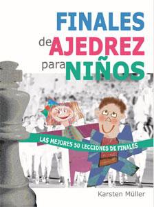 Finales de ajedrez para niños - La Casa del Ajedrez