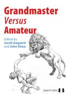 Grandmaster Vs Amateur - Editado por Jacob Aagaard y John Shaw - Quality Chess