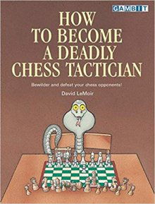 How to Become a Deadly Chess Tactician - Ed. Gambit