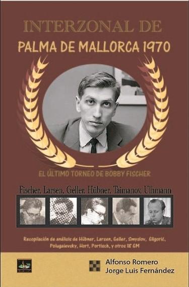 Torneo Interzonal de Palma de Mallorca 1970 - Editorial Chessy