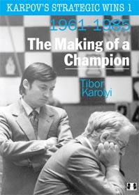 Karpov's strategic wins 1: 1961-1985 - The Making of a Champion - Quality Chess