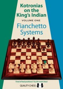 Kotronias on the King's Indian - Vol 1: Fianchetto Systems - Quality Chess