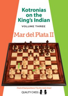 Kotronias on the King's Indian - Vol 3: Mar del Plata II - Quality Chess
