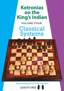 Kotronias on the King's Indian - Vol 4: Classical systems - Quality Chess
