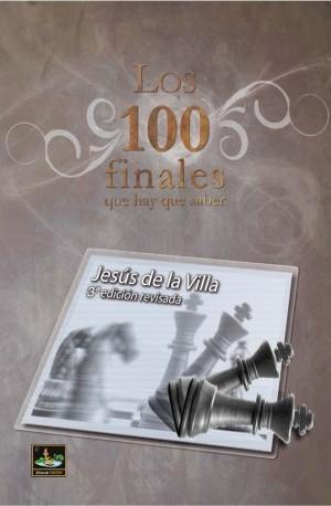 Los 100 finales que hay que saber - Editorial Chessy