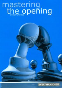 Mastering the opening - Everyman Chess