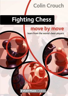 Move by move: Fighting Chess - Everyman Chess