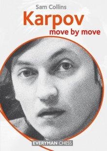Move by move: Karpov - Everyman Chess