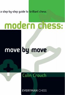 Move by move: Modern chess - Everyman Chess
