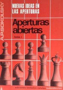 Nuevas ideas en las aperturas: Aperturas abiertas - Ediciones Catalán