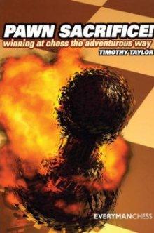 Pawn sacrifice! Winning at chess the adventurous way - Everyman Chess