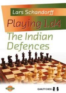 Playing 1.d4: The Indian Defences - Quality Chess
