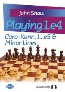 Playing 1.e4: Caro-Kann, 1...e5 & Minor Lines - Quality Chess