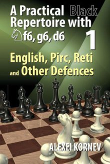 A Practical Black Repertoire with Nf6,g6,d6 - Vol. 1 - Chess Stars