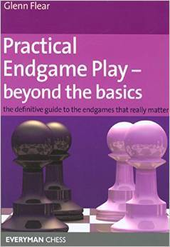 Practical Endgame Play: beyond the basics - Everyman Chess