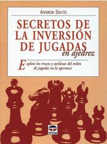 Secretos de la inversión de jugadas en ajedrez - Ed. Tutor